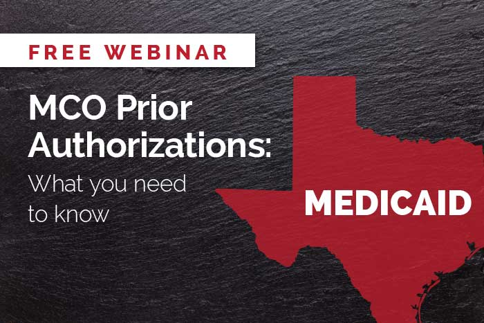 Free webinar: Texas Medicaid MCO Prior Authorizations