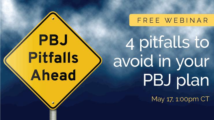 PBJ webinar: 4 pitfalls to avoid in your PBJ plan