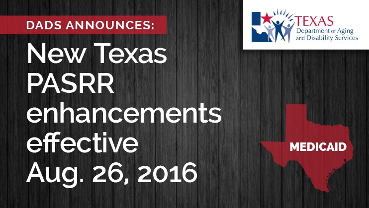 DADS announces new Texas PASRR enhancements effective Aug. 26, 2016