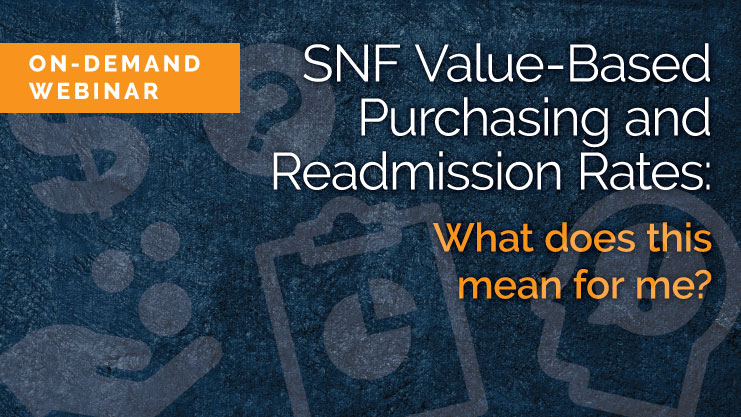 On-demand webinar: SNF Value-Based Purchasing and Readmissions
