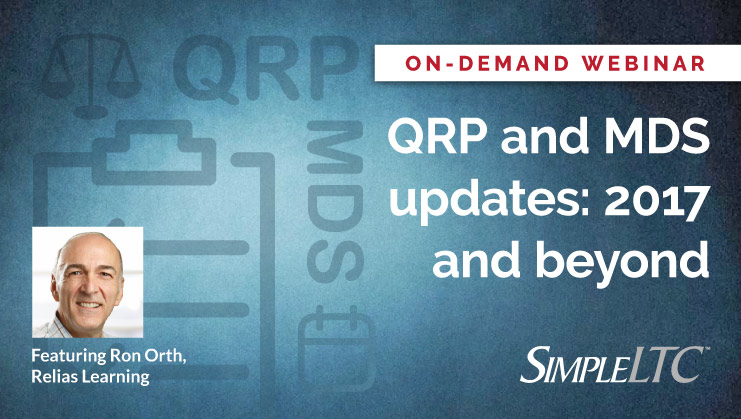 On-demand webinar: QRP and MDS updates: 2017 and beyond