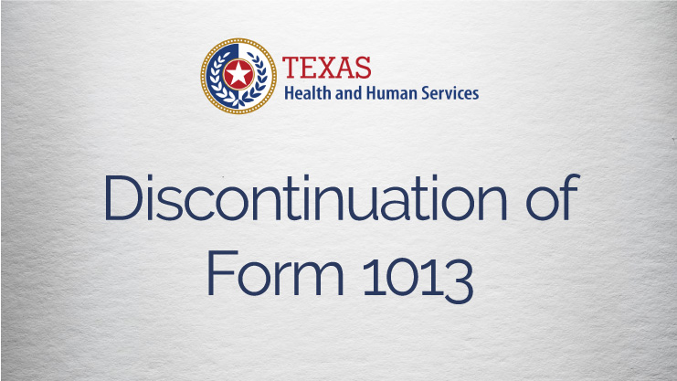 Discontinuation of Texas HHS Form 1013