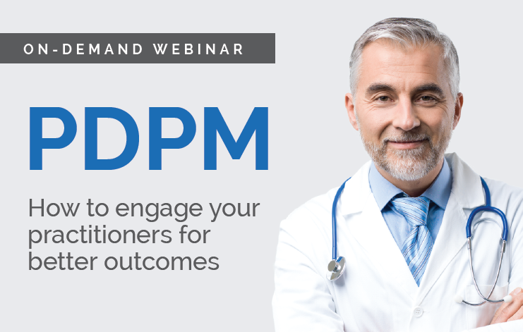 PDPM: How to engage your practitioners for better outcomes